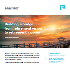 Building a bridge from retirement visions to retirement income.